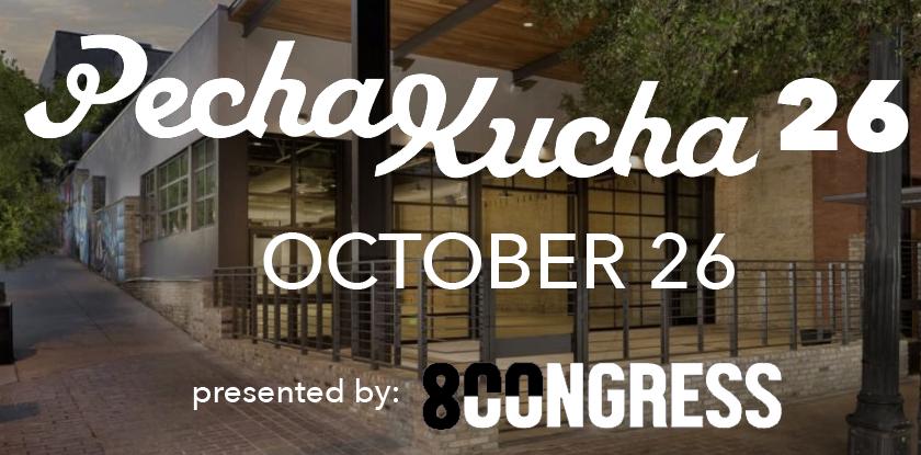 PechaKucha #26 presented by 800 Congress on Oct 26th