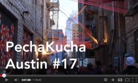 Pecha Kucha Night Austin #17: VIDEO!!!!