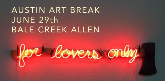 Austin Art Break with Bale Creek Allen