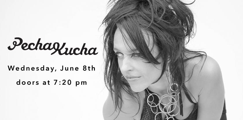 PechaKucha #25: Wed, June 8th, 7:20pm at 410 Pressler