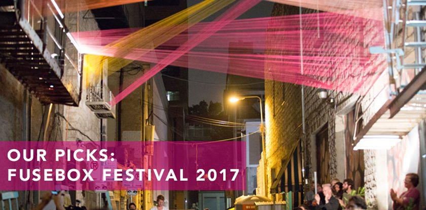 Our Picks: Fusebox Festival 2017