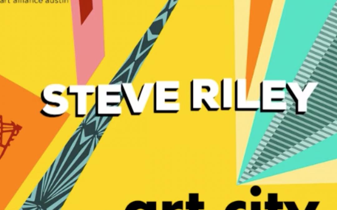 Beyond the Bio: Art City Austin 2020 Featured Artist Steve Riley